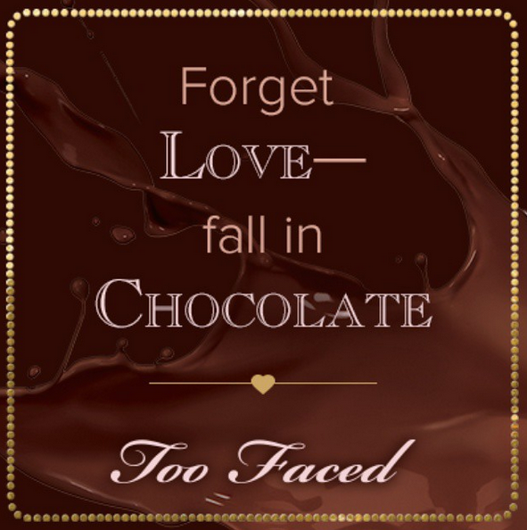 Love Chocolate Too Faced